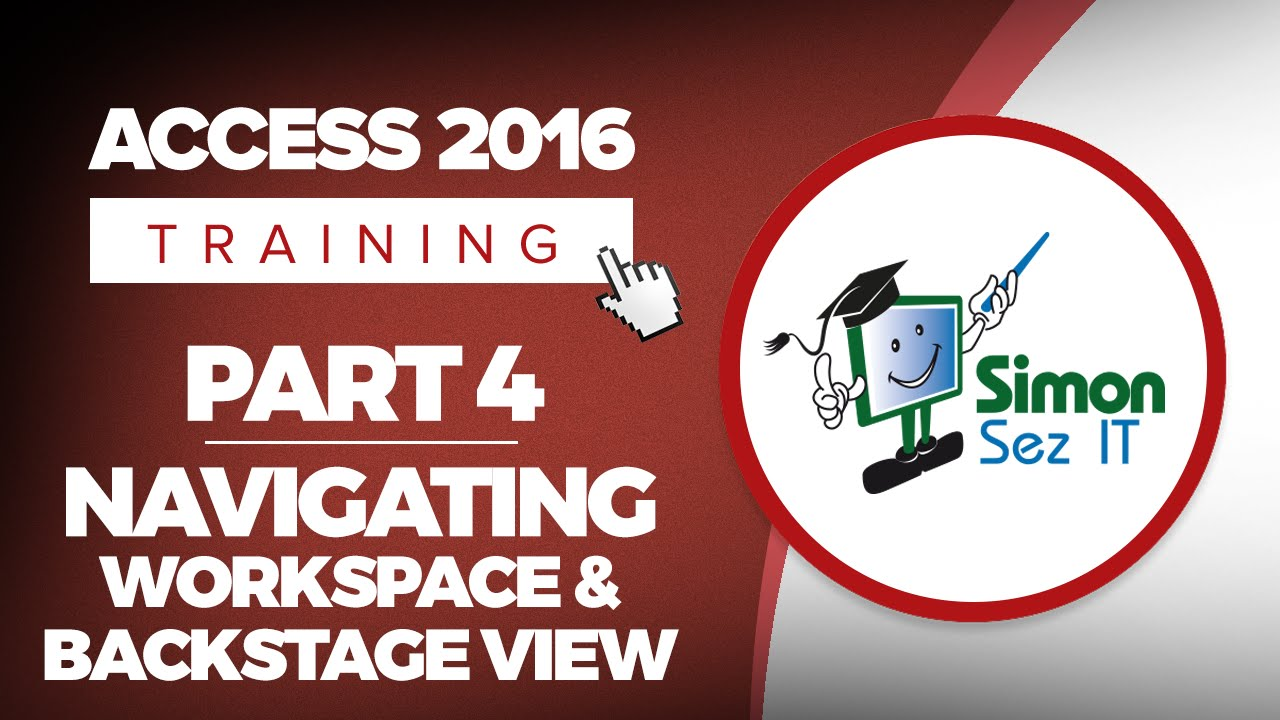 Access 2016 for Beginners Part 4: How to Navigate the Access 2016 Workspace and Backstage View