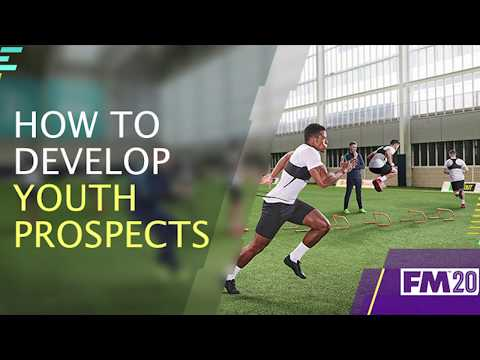 FM20 Best Way To Develop Youth Prospects   Football Manager 2020 How To Improve Youth Players