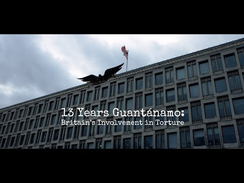 13 Years Guantánamo: Britain's Involvement in Torture