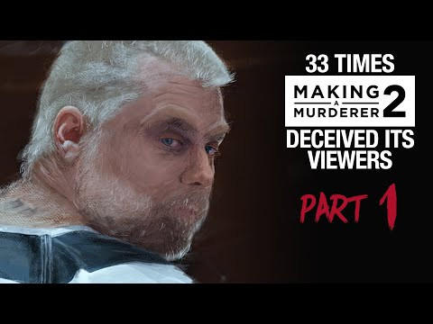 MAKING A MURDERER 2 | 33 times it deceived its viewers [PART 1]