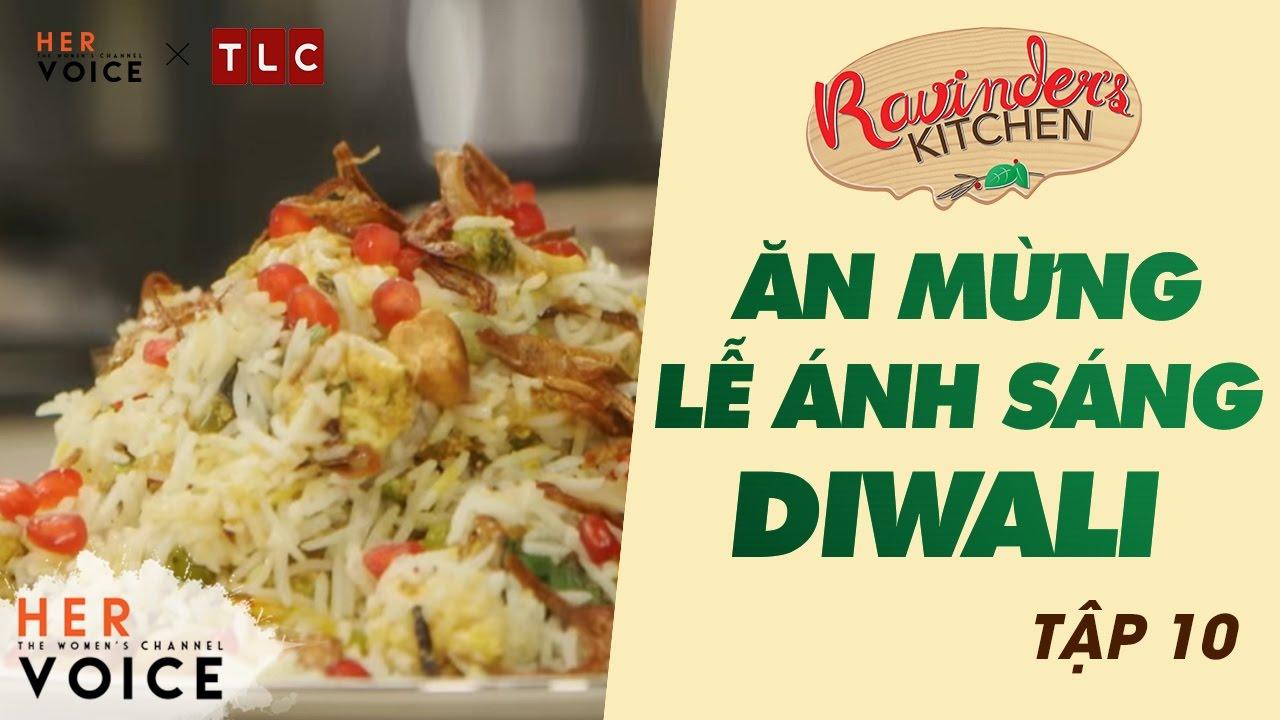 Ravinder's Kitchen – Tập 10: Ăn Mừng Lễ Ánh Sáng Diwali