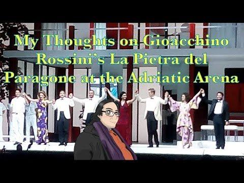 My Thoughts on Gioacchino Rossini's La Pietra del Paragone at the Adriatic Arena
