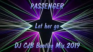 Gambar cover Passenger - Let her go (DJ CdB Bootleg Mix 2019)