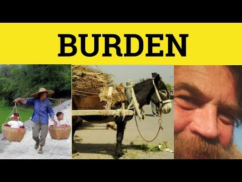 🔵 Burden - Burdened - Burden Of Proof - Burden Meaning - Burden Defined - Burden Examples