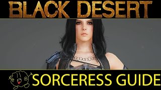 [Black Desert Online] Guide: Sorceress