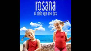 Rosana - El Cielo Que Me Das (Official Audio) (2016)