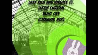Download Lazy Rich And Hirshee feat Lizzie Curious - Blast Off (Original Mix) MP3 song and Music Video