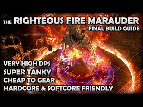 Path of Exile: The Righteous Fire Marauder Build - Full Guide - High DPS, Tanky & Cheap! (HC & SC)