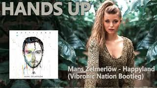 Mans Zelmerlöw - Happyland (Vibronic Nation Bootleg)