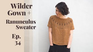 Ep. 34: Wilder Gown and Ranunculus Sweater