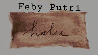 Download Feby Putri - Halu