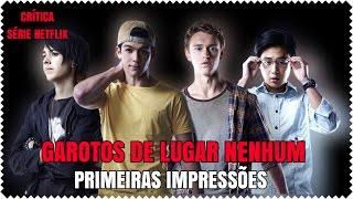 Garotos de Lugar Nenhum (Nowhere Boys) - Primeiras Impressões (Crítica) | Série Netflix
