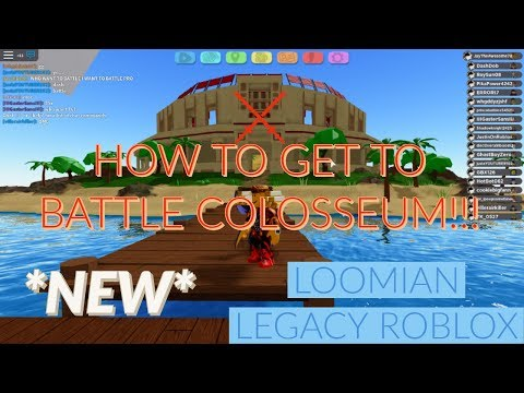 NEW! HOW TO GET TO THE BATTLE COLOSSEUM IN LOOMIAN LEGACY!!! II Roblox Loomian Legacy