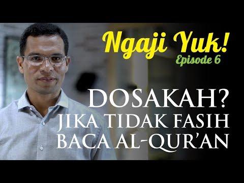Dosakah? Jika Tidak Fasih Baca Al-Quran [Episode 6] Ngaji Yuk