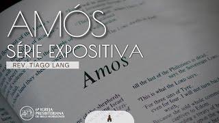 Estudo Bíblico - Amós 5.10-20 - Pr. Tiago Lang - 23-09-2021