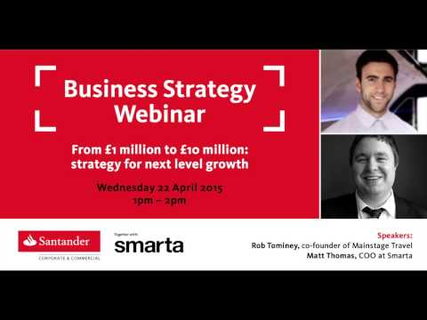 Santander Breakthrough Webinar - From £1 million to £10 million: strategy for next level growth