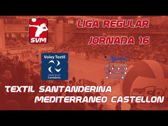 Jornada 16 C.V. Textil Santanderina vs C.V. Mediterráneo Castellón