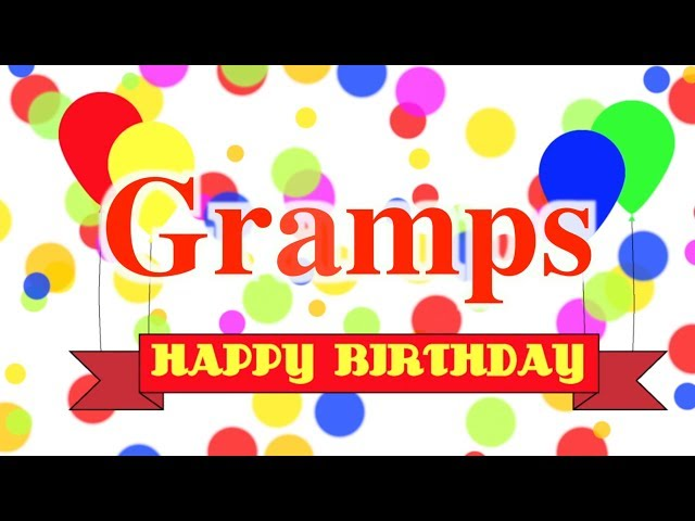 Happy Birthday Gramps Song