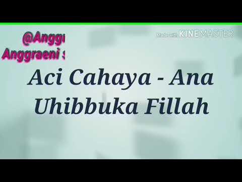 Aci Cahaya - Ana Uhibbuka fillah Versi Chipmunk