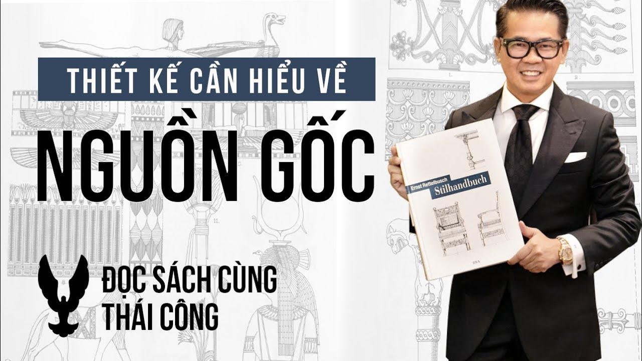 Thiết kế cần hiểu biết nguồn gốc | Đọc sách cùng Thái Công