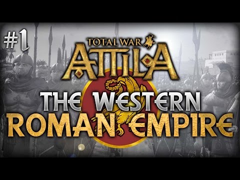 Total War: Attila - Pagan Western Roman Empire Campaign #1 - Stabilizing The Empire