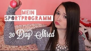 Mein Sportprogramm - 30 Day Shred by Jillian Micheals