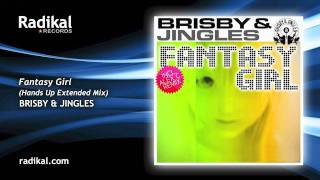 Brisby & Jingles - Fantasy Girl (Hands Up Extended Mix)