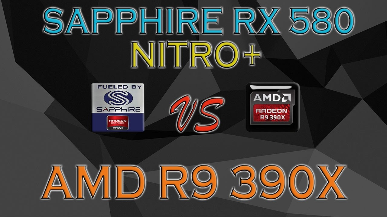 SAPPHIRE RX 580 Nitro+ vs R9 390X BENCHMARKS / GAME TESTS & REVIEW / 1080p,  1440p, 4K
