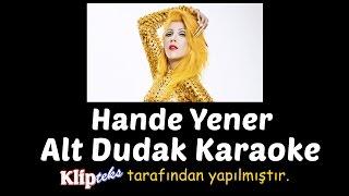 Hande Yener - Alt Dudak (KARAOKE) Video