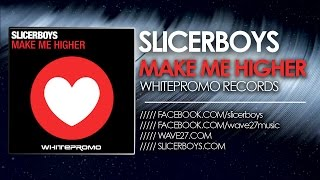 Slicerboys - Make me higher [Peter Kharma Mix] WHP001