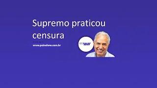 Supremo praticou censura - William Waack comenta