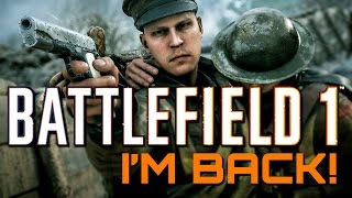Battlefield 1: I'm Back! Let's do this! (PS4 Pro Multiplayer Gameplay)