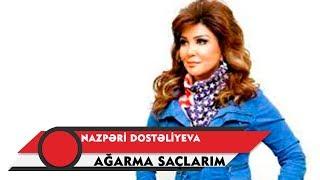 Nazpəri Dostəliyeva - Ağarma Saçlarım