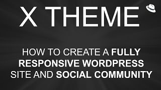 X Theme - How To Make A Wordpress Website - Responsive Design