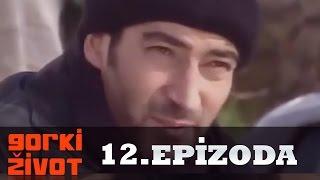 Gorki Zivot - 12. Epizoda