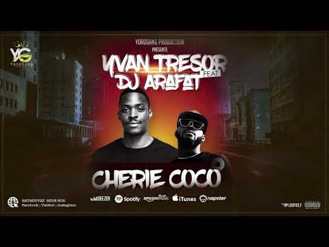YVAN TRESOR FEAT DJ ARAFAT  MA CHERIE COCO AUDIO OFFICIEL