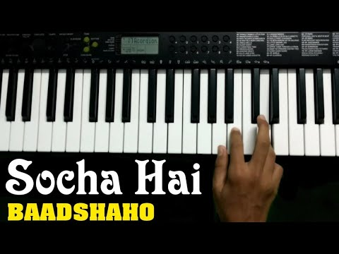 Socha Hai - Baadshaho On Piano | Keyboard / Casio | Instrumental | Piano Tutorial | The Kamlesh