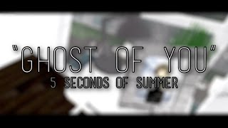 Ghost of You - 5sos ROBLOX Music Video