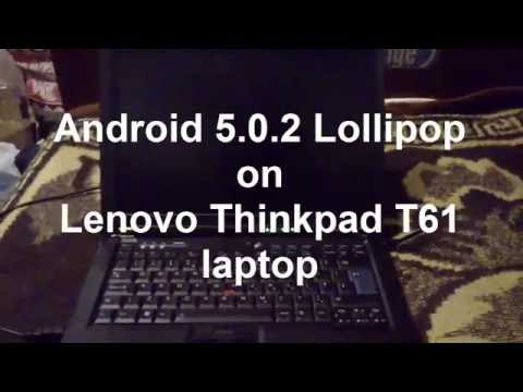 Android Lollipop 5.0.2 On Lenovo Thinkpad T61 Laptop From 2007