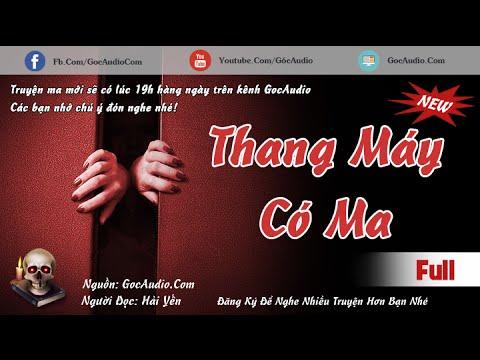 MA TRONG THANG MÁY  - Truyện ma kinh dị mới hay nhất 2016 | GocAudio