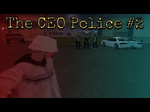 THE CEO POLICE PART 2