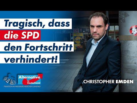 Es ist tragisch, dass gerade die SPD den Fortschritt verhindert! Christopher Emden, MdL (AfD)