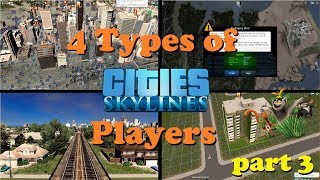 4 types of Cities:Skylines players [Part 3]