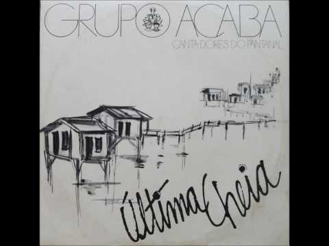 Grupo Acaba - Última Cheia 1984 - Completo