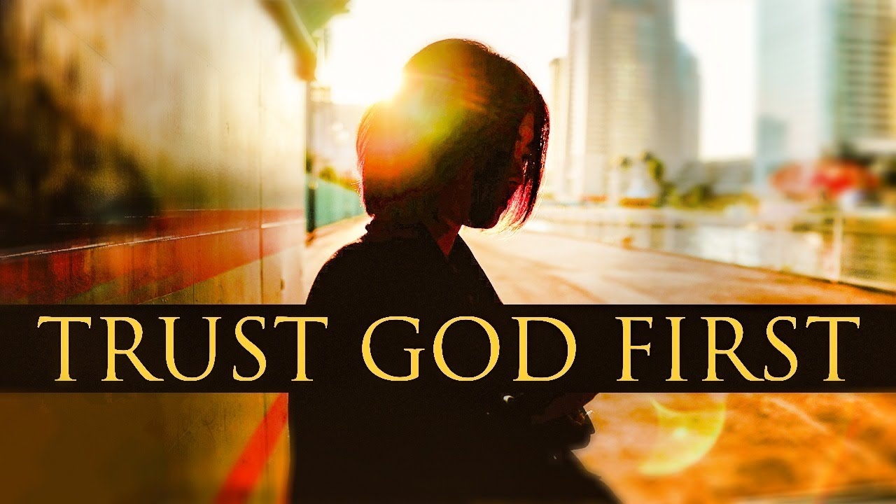 TRUST GOD FIRST - Inspirational & Motivational Video