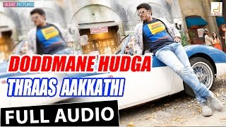Doddmane Hudga - Thraas Aakkathi New Kannada Movie Song 2016 | Puneeth Rajkumar, V Harikrishna, Suri