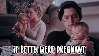 If Betty Was Pregnant Bughead Au