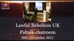 Roger Hayes 29th Nov 2012 lawful rebellion paltalk chatroom