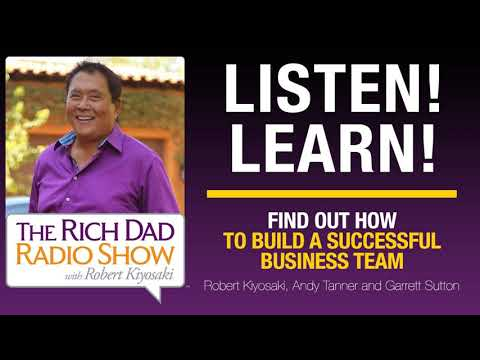 FIND OUT HOW TO BUILD A SUCCESSFUL BUSINESS TEAM – Robert Kiyosaki, Andy Tanner & Garrett Sutton