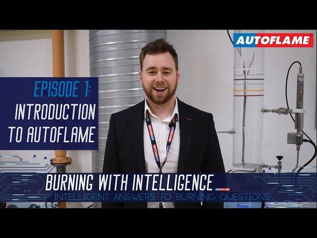 Burning With Intelligence | Episode 1 | Introduction to Autoflame
